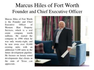 Marcus Hiles of Fort Worth - Founder and Chief Executive Officer