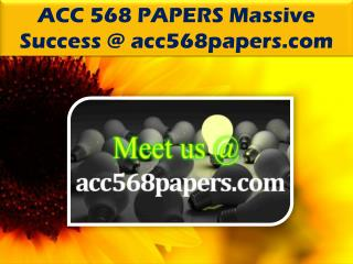ACC 568 PAPERS Massive Success @ acc568papers.com