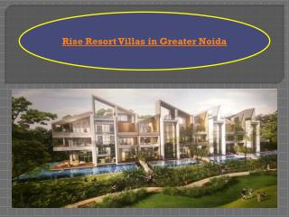Rise Resort Villas in Greater Noida