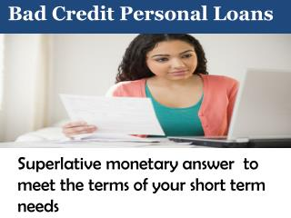 Avail Easy Money With The Help of Bad Credit Personal Loans!