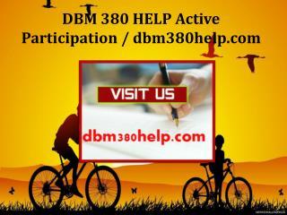 DBM 380 HELP Active Participation / dbm380help.com