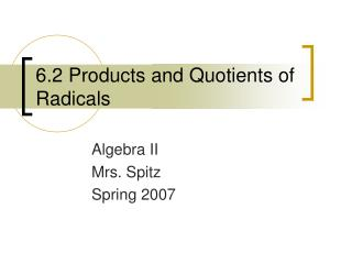 6.2 Products and Quotients of Radicals