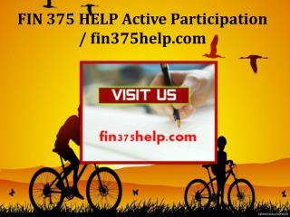 FIN 375 HELP Active Participation / fin375help.com