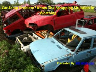 Car Scrap Problem? Know The Scrapping Situation in Worthing