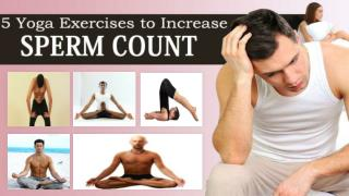 5 Yoga Exercises to Increase Sperm Count