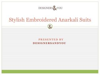 Dazzling Anarkali suits with embroidery work by designersandyou