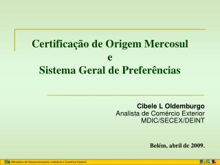 Certifica  o de Origem Mercosul e Sistema Geral de Prefer ncias