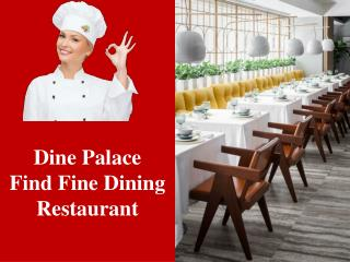 Dine Palace- Search The best Fine Dining restaurant in city