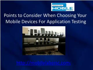 Points to Consider When Choosing Your Mobile Devices For Application Testing