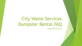 Dumpster Rental FAQ - City Waste Services