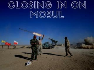 Closing in on Mosul