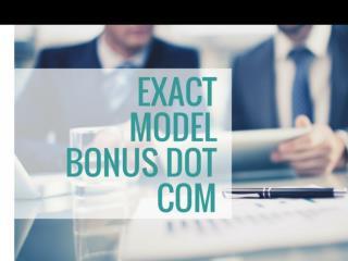 Exact Model Bonus