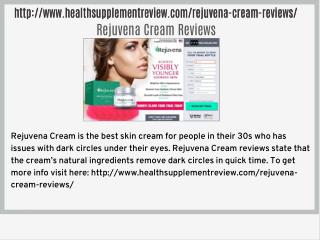 http://www.healthsupplementreview.com/rejuvena-cream-reviews/