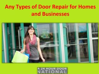 Any Types of Door Repair for Homes and Businesses