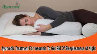 Ayurvedic Treatment For Insomnia To Get Rid Of Sleeplessness At Night