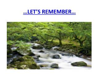 …LET'S REMEMBER…