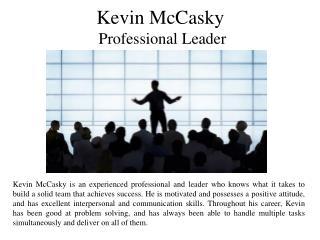 Kevin McCasky - Professional Leader