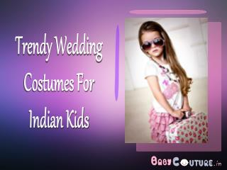 Trendy Wedding Costumes For Indian Kids