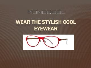 Cool Eyewear | Cool Glasses