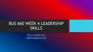 BUS 660 WEEK 4 LEADERSHIP SKILLS