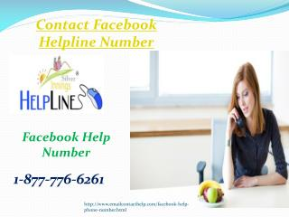 Contact Facebook Anytime Everyday 1-877-776-6261