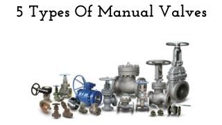 5 Types Of Manual Valves