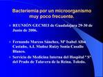Bacteriemia por un microorganismo muy poco frecuente.