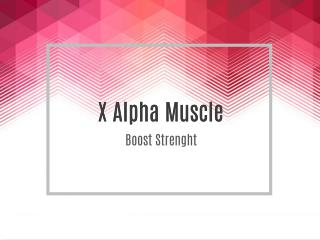 Know Why Males Are Getting Mad About X Alpha Muscle