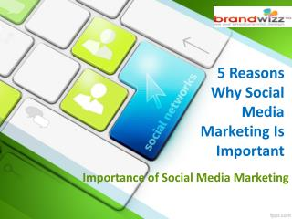 Socio Funda- 5 Importance of Social Media Marketing