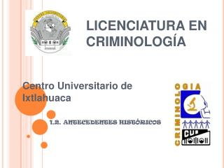 LICENCIATURA EN CRIMINOLOG A
