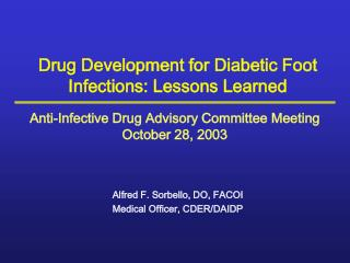 Drug Development for Diabetic Foot Infections: Lessons Learned