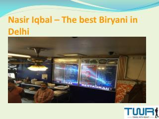 Nasir Iqbal – the Best Biryani in Delhi