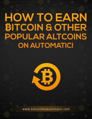 How To Earn Bitcoin And Other Popular Altcoins On Automatic