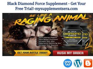 Black Diamond Force Pills @ http://www.mysupplementsera.com/black-diamond-force/