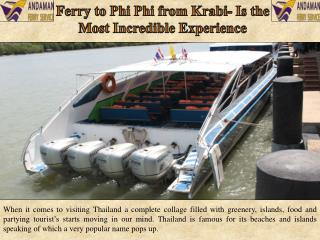 Ferry to Phi Phi from Krabi- Is the Most Incredible Experience