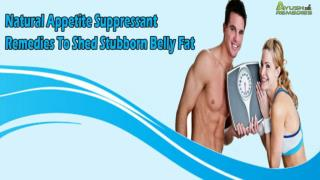 Natural Appetite Suppressant Remedies To Shed Stubborn Belly Fat