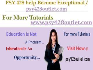 PSY 428  help Become Exceptional /  psy428tutor.com
