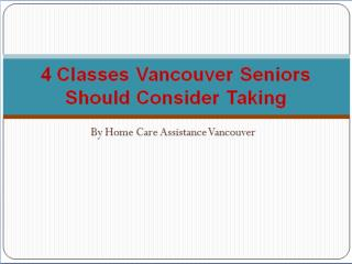 4 Classes Vancouver Seniors Should Consider Taking