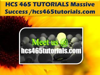 HCS 465 TUTORIALS Massive Success /hcs465tutorials.com