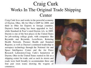 Craig Curk - Works in the Original Trade Shipping Center