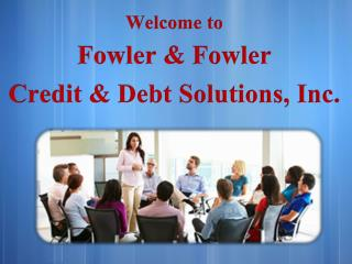 Boost your Credit Score at Fowler and Fowler