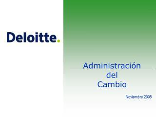 Administraci n  del  Cambio   Noviembre 2005