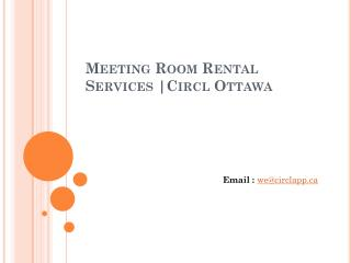 Meeting Room Rental Services |Circl Ottawa