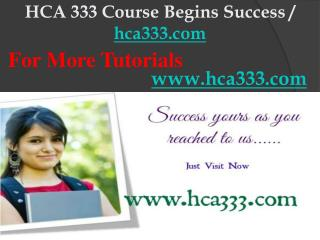 HCA 333 Course Begins Success / hca333dotcom