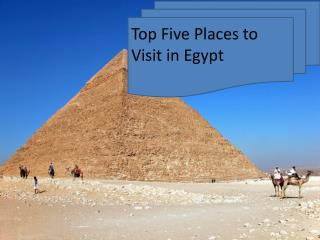 Top Five places To visit in Egypt