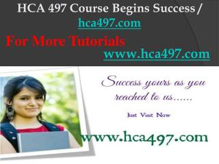 HCA 497 Course Begins Success / hca497dotcom