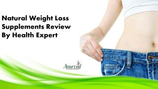 Natural Weight Loss Supplements Review By Health Expert