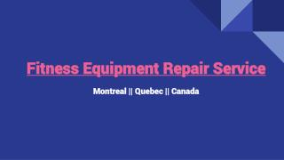 Best Fitness Equipment Repair Service Provider In Montreal