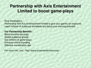 Partnership with Axis Entertainment Limited to boost gameplays