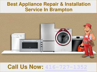 Best Appliance Repair & Installation Services  - Brampton & Mississauga